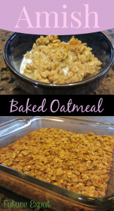 Amish Baked Oatmeal | Future Expat