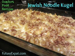 Jewish Comfort Food - Noodle Kugel recipe