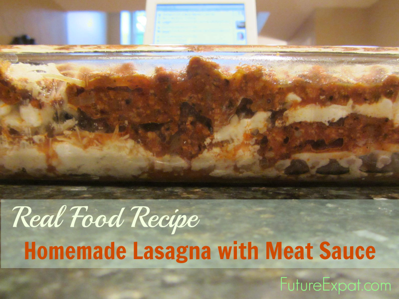 Real Food Recipe - Homemade Lasagna
