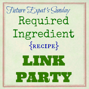 Future Expat Required Ingredient Weekly Link Party
