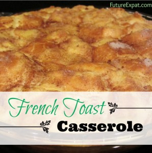 French Toast Casserole - Future Expat
