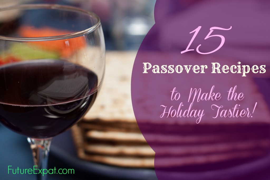 15 Passover Recipes to Make the Holiday Tastier