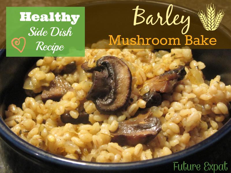 Healthy Side Dish Recipe - Barley Mushroom Bake