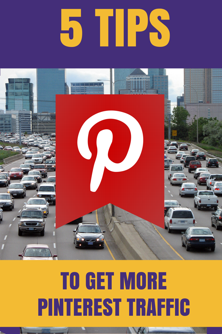 5 Tips to Get More Pinterest Traffic