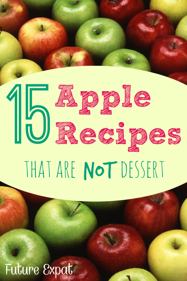 15 Apple Recipes that are NOT Dessert - Future Expat