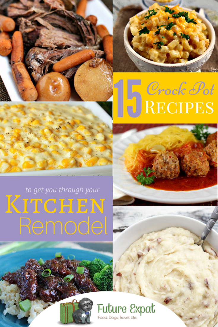 15 Crockpot Recipes to Get You Through a Kitchen Remodel | Future Expat