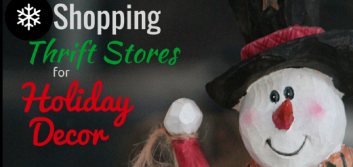 Shopping Thrift Stores for Holiday Decor | Future ExpatShopping Thrift Stores for Holiday Decor | Future Expat