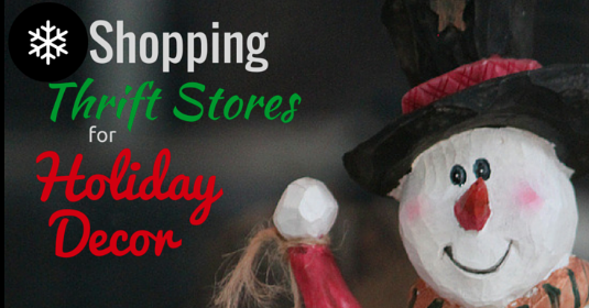 Shopping Thrift Stores for Holiday Decor