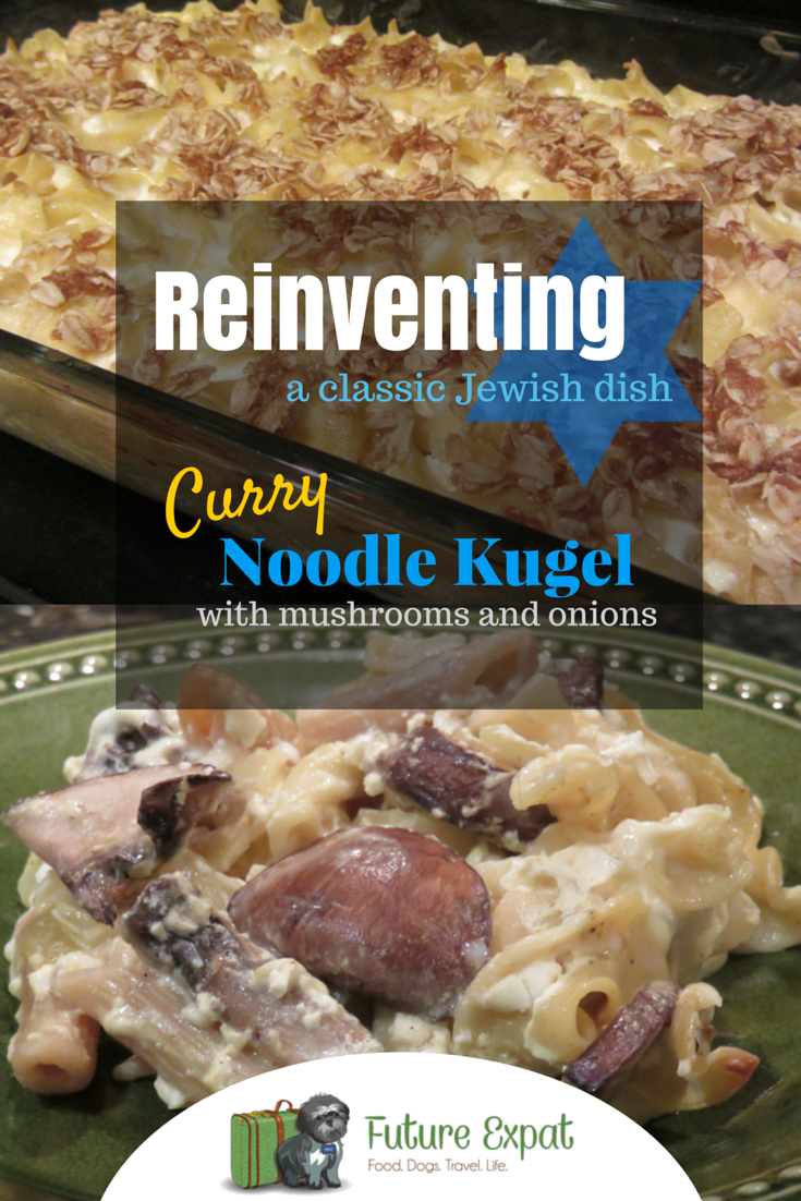 Reinventing a Classic Jewish Dish: Curry Noodle Kugel with Mushrooms and Onions | Future Expat